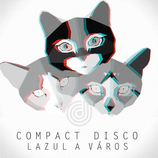 Compact Disco альбом Lazul a város
