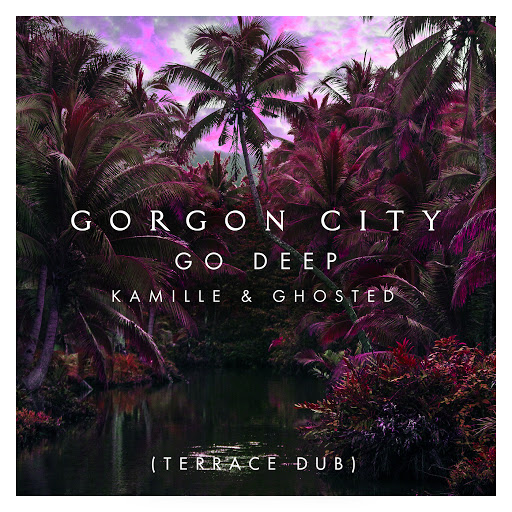 Gorgon City альбом Go Deep (Terrace Dub)