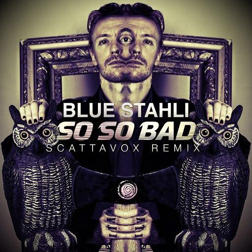 Blue Stahli альбом So So Bad (Scattavox Remix)