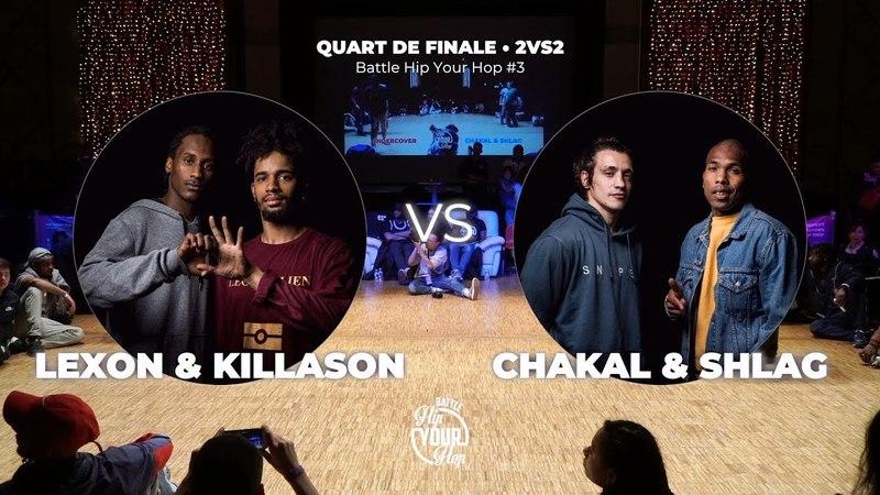 Lexon Killason VS Chakal Shlag / QUART • 2VS2 / Battle Hip Your Hop 3