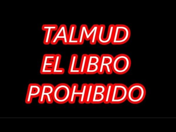 TALMUD EL LIBRO PROHIBIDO (RESUBIDO POR BLOQUEO)