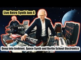 Deep into Ambient, Space Synth and Berlin School Electronica (Live Retro Synthesizer Jam 4)