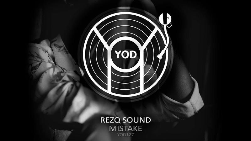 RezQ Sound - Mistake (YoD Production)