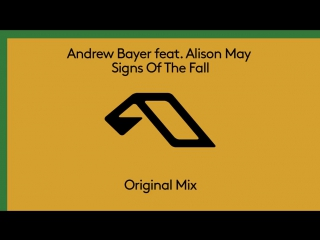 Andrew Bayer feat. Alison May - Signs Of The Fall