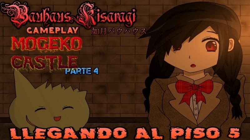 [Gameplay]-Mogeko Castle (Parte 4)- Llegando Al Piso 5 (Proximamente Ki vs Chakra)