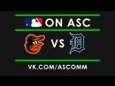 MLB Orioles VS Tigers
