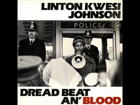 Linton Kwesi Johnson - Dread Beat An' Blood - 01 - Dread Beat An' Blood