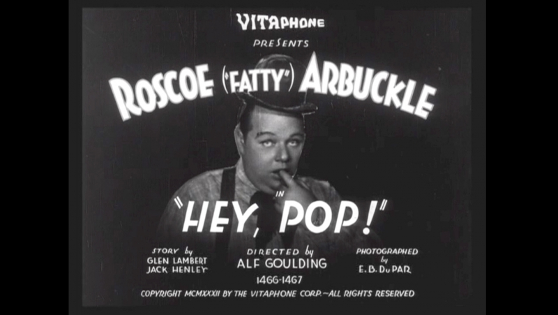 Hey Pop (Fatty Arbuckle Short - 1932)