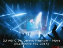 DJ Adi C Vs. Dennis Moskvin - Move (Eurodance MIX 2015)