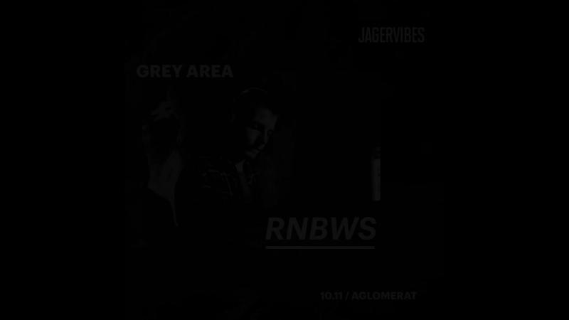 Grey Area. 10 ноября / Aglomerat. RNBWS
