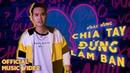 Khắc Hưng - Chia Tay Đừng Làm Bạn | Official Music Video
