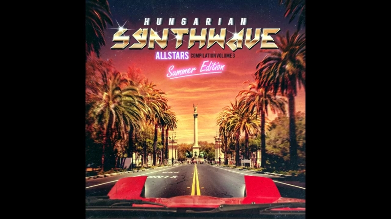 Hungarian Synthwave Allstars - vol. 3 - Summer Edition [Full Album]