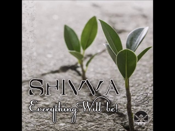 Shivva - Everything Will Be (Full Album) Ambient, Chillout, Downtempo, New age, Trance