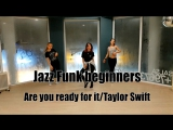 Sovadance/Jazz funk beginners, Taylor Swift/Are you ready for it