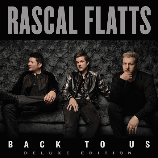 Rascal Flatts альбом Back To Us (Deluxe Version)