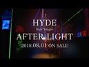 HYDE - AFTER LIGHT TV SPOT