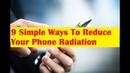 9 Simple Ways To Reduce Phone Radiation|Phone Radiation