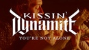 Kissin' Dynamite You're Not Alone (OFFICIAL VIDEO)