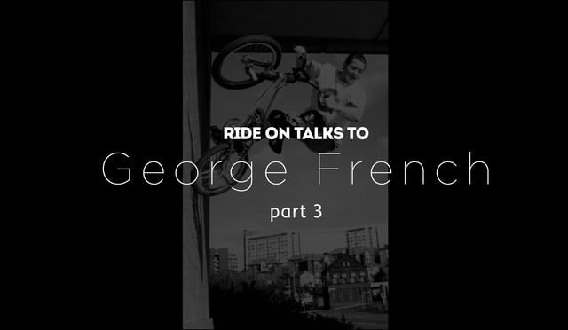 Ride On talks to George French (part 3)