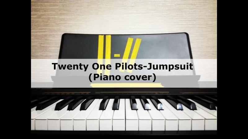 Twenty One Pilots - Jumpsuit (Piano cover)