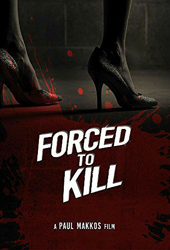 Вынужденное убийство (Forced to Kill)  2016