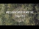Melodic Death Metal Part IX
