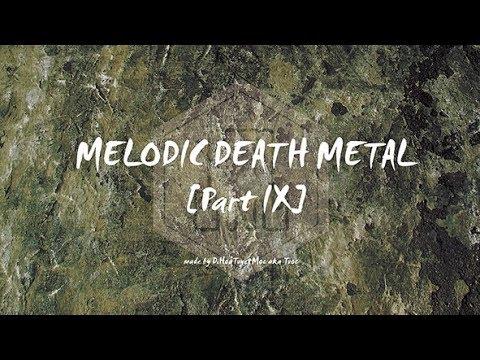 Melodic Death Metal [Part IX]