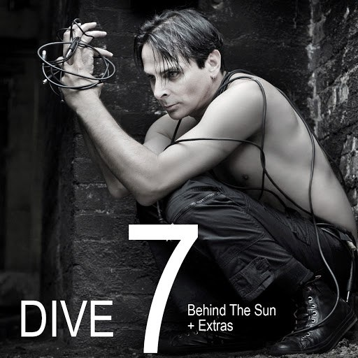 Dive альбом DIVE 7: Behind The Sun + Extras