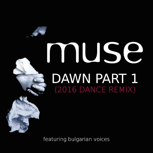Muse альбом Dawn, Pt. 1 (2016 Dance Remix)