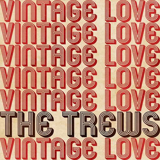 The Trews альбом Vintage Love (Radio Edit)