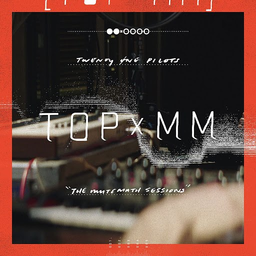 Twenty One Pilots альбом TOPxMM