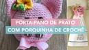 Porta Pano de Prato Porco de Crochê Crochê para Cozinha