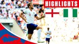England 2 - 1 Nigeria Kane &amp Cahill Score, Iwobi With The Consolation Official Highlights