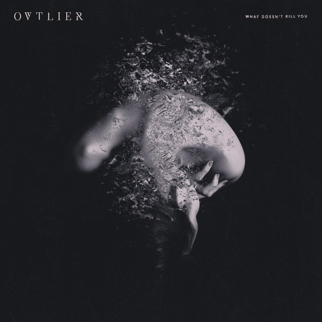 Ovtlier - What Doesn't Kill You [EP] (2017)