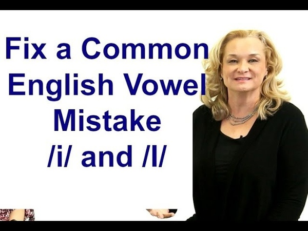 Fix a Common English Vowel Mistake /i/ and /I/ -