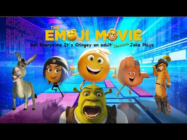 The emoji movie trailer but every time it's cringy an adult shrek joke plays