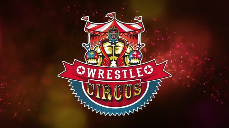 WrestleCircus The Show Must Go On 2018 (2018.02.17)