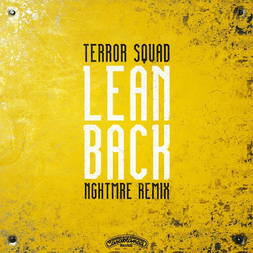 Terror Squad альбом Lean Back (NGHTMRE Remix)