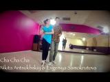 Cha Cha Cha. Nikita Antsukhskiy & Evgeniya Samokrutova    Dance Studio 25.5