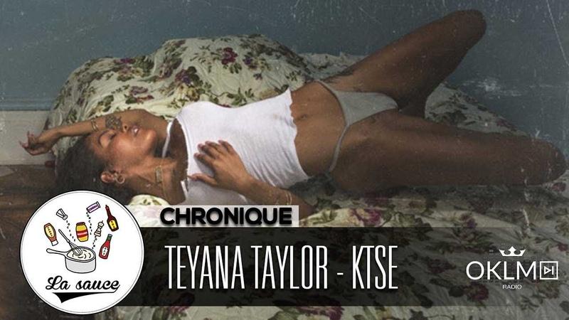 TEYANA TAYLOR produite par KANYE WEST : que vaut l'album K.T.S.E ? - LaSauce sur OKLM Radio {OKLM TV}