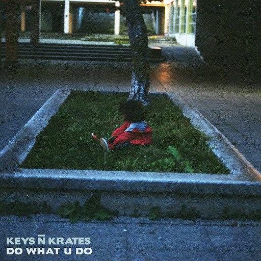 KEYS N KRATES альбом Do What U Do
