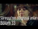 33. Bölüm - Süreyya'nın Duygusal Anları
