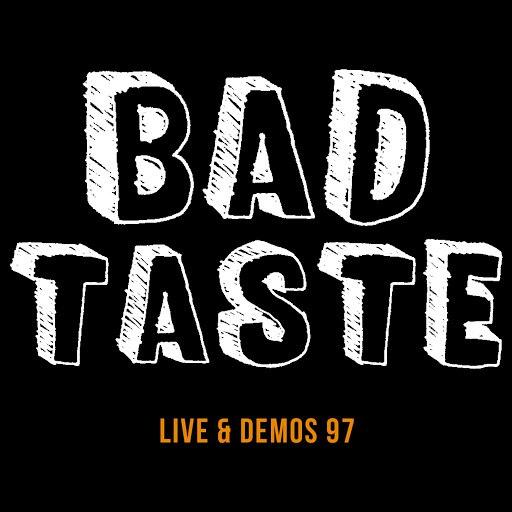 Bad Taste альбом Live & Demos 97