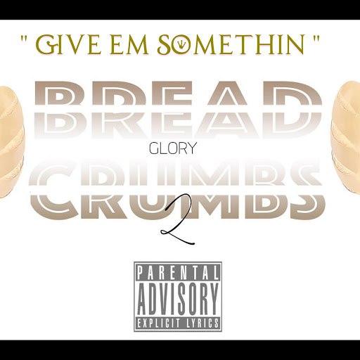 Glory альбом Give Em Somethin