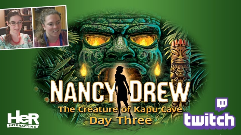 Nancy Drew The Creature of Kapu Cave [Day Three Twitch] | HeR Interactive