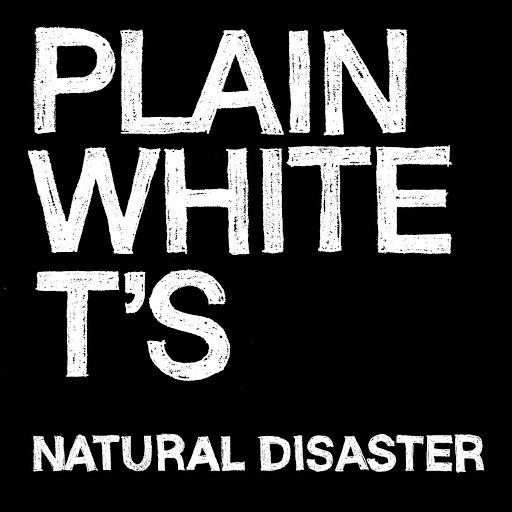 Plain White T's альбом Natural Disaster
