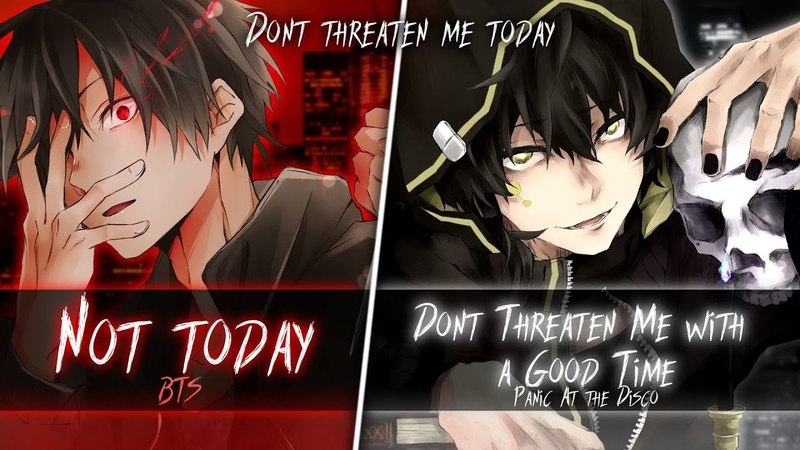 ◤Nightcore◢ ↬ Don't threaten me today [Switching Vocals | Mashup]