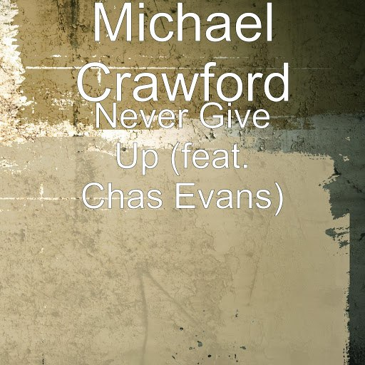 Michael Crawford альбом Never Give Up (feat. Chas Evans)