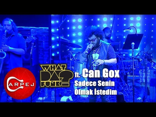 What Da Funk ft. Can Gox - Sadece Senin Olmak İstedim (Konser Video)