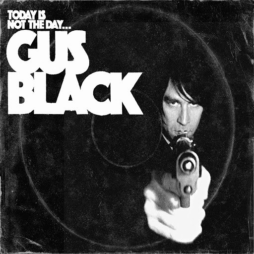 Gus Black альбом Today Is Not the Day to F#@K with Gus Black